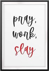 Designs ByLITA Pray, Work, Slay 8 x 10 UNFRAMED Print Motivational Fun Wall Art