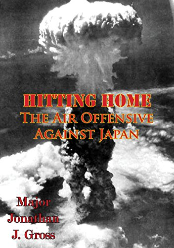 Hitting Home - The Air Offensive Against Japan [Illustrated Edition] (The U.S. Army Air Forces in World War II Book 3) (English Edition) por [Haulman, Daniel L.]