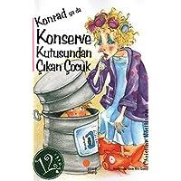 Konrad ya da Konserve Kutusundan Çıkan Çocuk: 4, 5, 6. Sınıflar