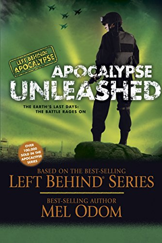 Apocalypse Unleashed: The Earth's Last Days: The Battle Rages On (Left Behind: Apocalypse Book 4)