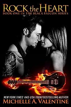 Rock the Heart (Black Falcon Book 1) (Black Falcon Series) by [Valentine, Michelle A.]