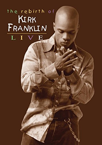 The Rebirth Of Kirk Franklin by BMG VIDEO