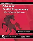 Advanced PLSQL Programming: The Definitive Reference (Oracle In Focus) (Volume 53)