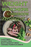 img - for Weight Watchers Freestyle Cookbook: Lose Weight Rapidly While Enjoy Delicious Weight Watchers Freestyle Recipes book / textbook / text book
