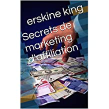 Secrets de marketing d'affiliation (French Edition)