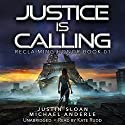 Justice Is Calling: Reclaiming Honor, Book 1 Audiobook by Justin Sloan, Michael Anderle Narrated by Kate Rudd
