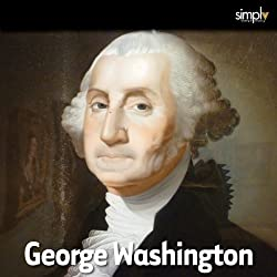 George Washington: The Mozart of American Politics