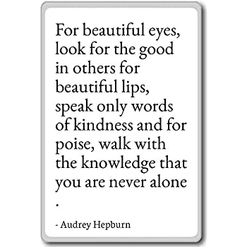 Amazoncom For Beautiful Eyes Look For The Good In Oth Audrey