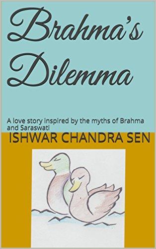 brahmas-dilemma-a-love-story-inspired-by-the-myths-of-brahma-and-saraswati