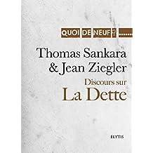 Discours sur la Dette: Discours d'Addis-Abeba, de Thomas Sankara présenté par Jean Ziegler (Quoi de neuf ?) (French Edition)