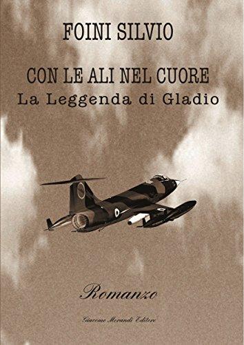 Con le ali nel cuore: La leggenda di Gladio (Italian Edition) Starfighter Italian