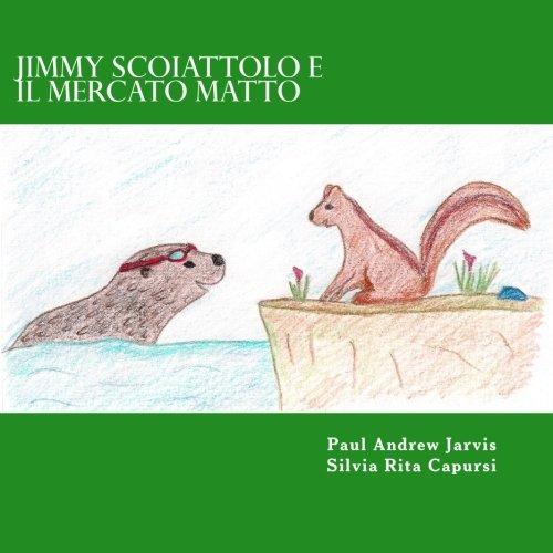 Jimmy Scoiattolo e il Mercato Matto (Italian Edition)