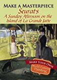 Make a Masterpiece -- Seurat's A Sunday Afternoon on the Island of La Grande Jatte (Dover Little Activity Books)