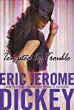 Tempted by Trouble, Eric Jerome Dickey, 0525950583