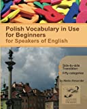 Polish Vocabulary in Use for Beginners, Marta Alexander, 1494799472