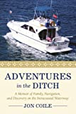 Adventures in the Ditch, Jon Coile, 0595447791