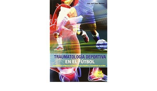 Traumatologia deportiva en el futbol (Spanish Edition): Juan ...