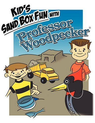 KID'S SAND BOX FUN WITH PROFESSOR WOODPECKER