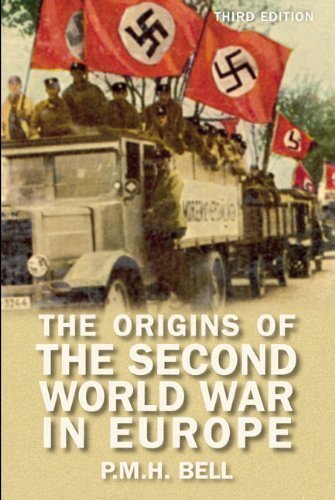 The Origins of the Second World War in Europe (3rd Edition) 3rd (third) Edition by Bell, P.M.H. [2007]