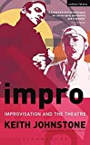 Impro (Performance Books): Improvisation and the Theatre