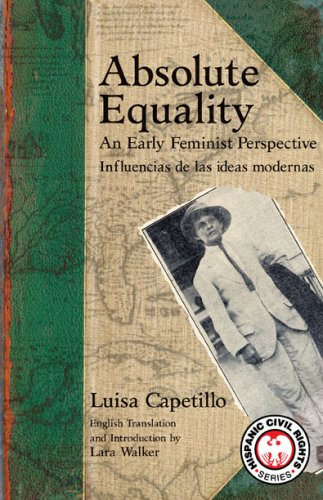 Absolute Equality: An Early Feminist Perspective/ Influencias De Las Ideas Modernas (Recovering the U.S. Hispanic Literary Heritage) (English and Spanish Edition) PDF