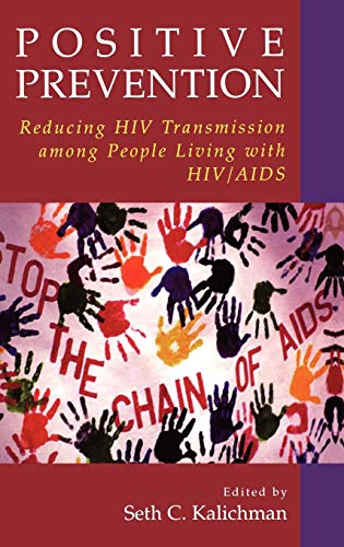 Positive Prevention: Reducing HIV Transmission among People Living with HIV/AIDS (Perspectives on Critical Care Infectio