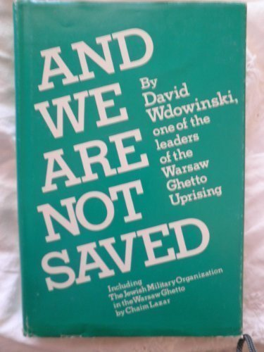 And We Are Not Saved: Including The Jewish Military Organization in the Warsaw Ghetto