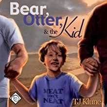 Bear, Otter, and the Kid Audiobook by TJ Klune Narrated by Sean Crisden
