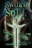 Sword and Soul, Thomas Brucato, 0595274056