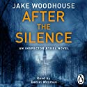 After the Silence: Inspector Rykel, Book 1 Audiobook by Jake Woodhouse Narrated by Daniel Weyman