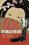 Oji-Spy Girls at the Gate, W. Naud, 0615573762