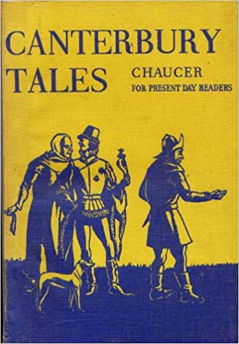 Canterbury Tales Chaucer For Present Day Readers Prepared By H L
