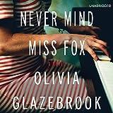 Never Mind Miss Fox: A Novel