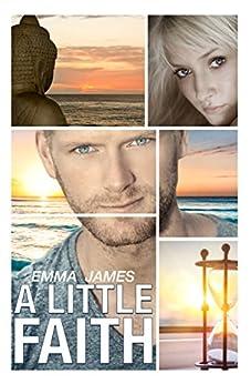 A Little Faith (Ocean Beach Book 1) by [James, Emma]