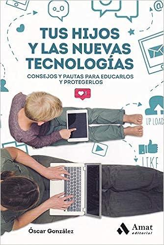 TUS HIJOS Y LAS NUEVA TECNOLOGIAS