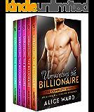 Unraveling the Billionaire - The Complete Series (An Alpha Billionaire Romance)