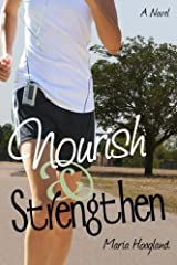 Nourish & Strengthen: A Novel by Maria Hoagland (2011-10-18)