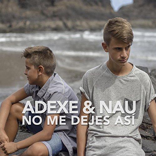No Me Dejes Así (Adexe & Nau No Me Dejes Asi)