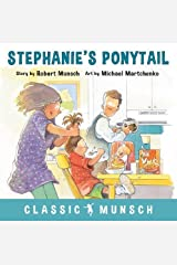 Stephanie's Ponytail (Classic Munsch) Hardcover