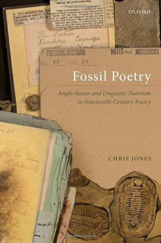 Fossil Poetry: Anglo-Saxon and Linguistic Nativism in Nineteenth-Century Poetry