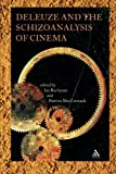 Deleuze and the Schizoanalysis of Cinema, Buchanan, Ian, 1847061273