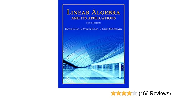 Linear algebra and its applications 5th edition david c lay linear algebra and its applications 5th edition david c lay steven r lay judi j mcdonald 9780321982384 amazon books fandeluxe Gallery