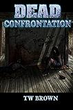 DEAD: Confrontation