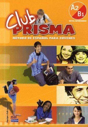 Club Prisma : Libro del alumno Nivel intermedio A2-B1 (1CD audio)