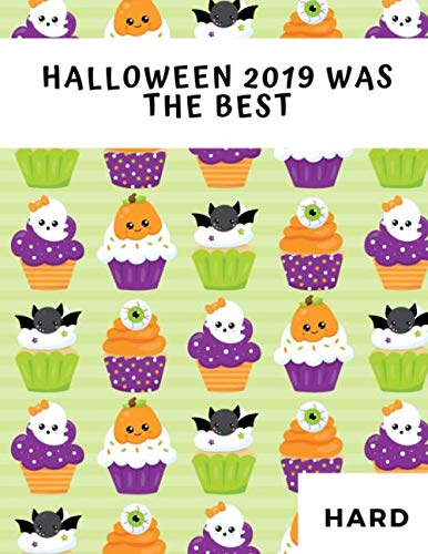 Halloween 2019 Was The Best: 100 Hard Puzzles ~ In Large Print ~ Halloween Themed (Hard Halloween Sudoku)