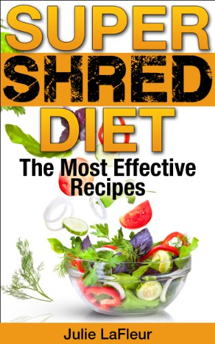 (Super Shred Diet: The Most Effective Recipes)