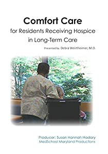 Comfort Care for Residents Receiving Hospice in Long-Term Care