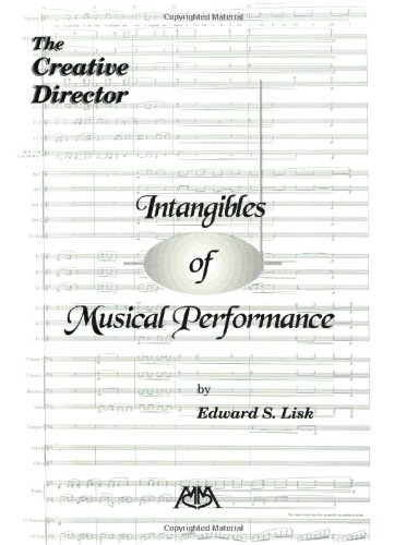 Intangibles of Musical Performance: The Creative Director (Meredith Music Resource)