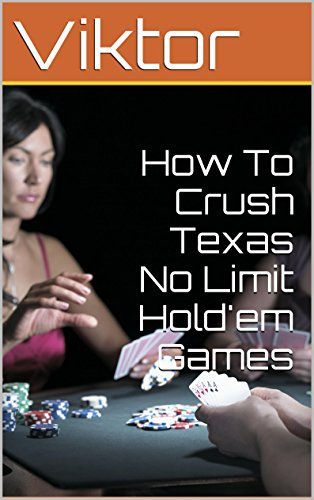 How To Crush Texas No Limit Hold'em Games Pdf