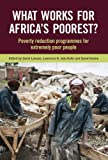 What Works for Africa's Poorest?: Programmes and Policies for the Extreme Poor